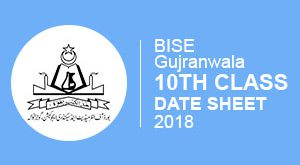 BISE Gujranwala 10th Class Date Sheet 2018