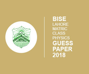 BISE Lahore matric 9th & 10th class physics Guess Paper 2019
