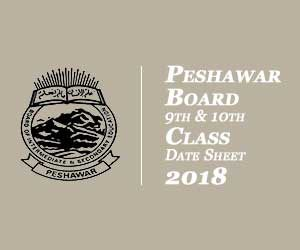 Peshawar Board 9th & 10th Class Date Sheet 2018
