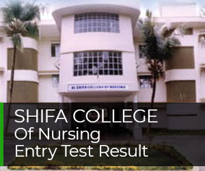 Shifa College Of Nursing Entry Test Result